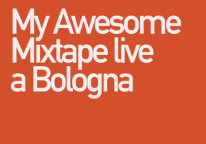 My Awesome Mixtape | Pronti al Peggio
