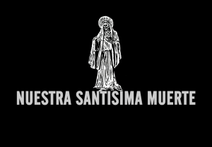 Nuestra Santisima Muerte